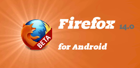Firefox pour Android nouvelle version 14.0
