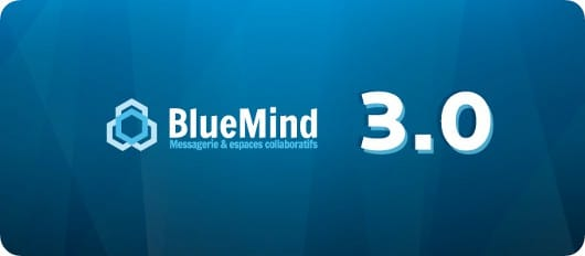 BlueMind – solution de messagerie collaborative – sort en version 3.0